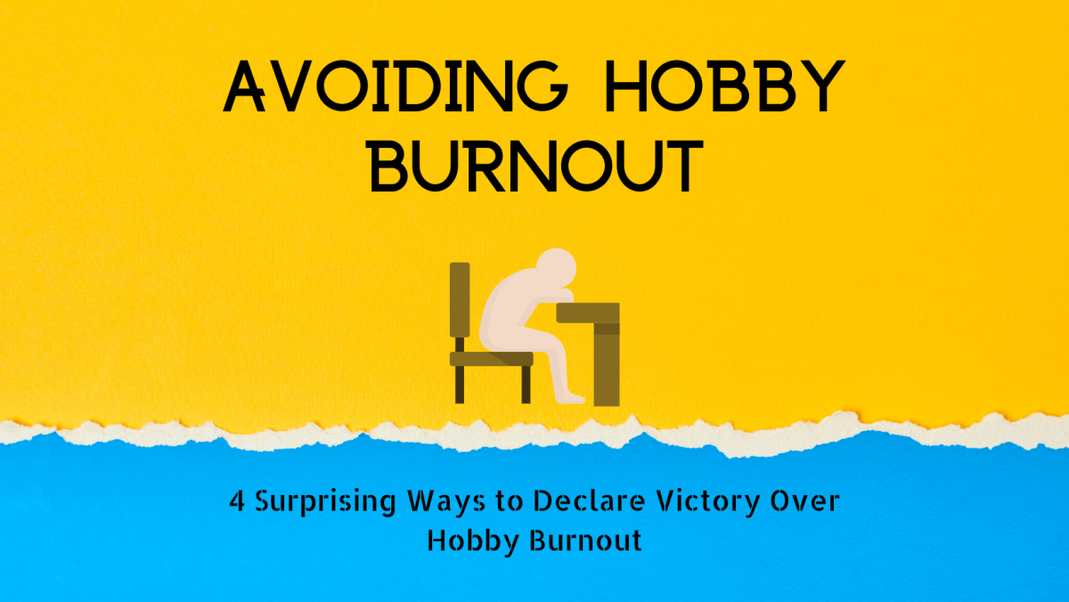 4 Surprising Ways to Declare Victory Over HobbyBurnout